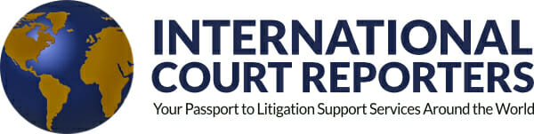 International Court Reporters - Your Passport to Litigation Support Services Around the World